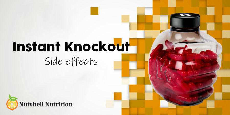 Instant Knockout Side Effects